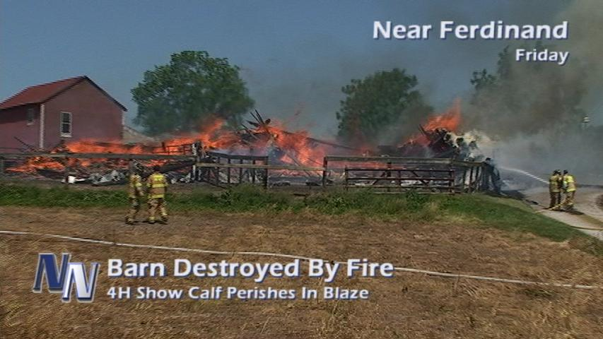 UPDATED: Fire Destroys Barn Between Ferdinand & Huntingburg; Prize Calf Perishes (VIDEO)